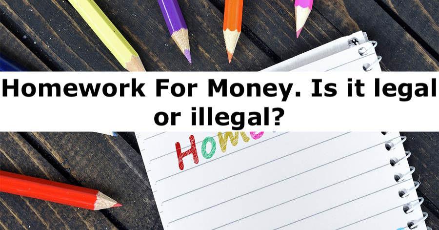 Is it illegal to do people's homework for money?